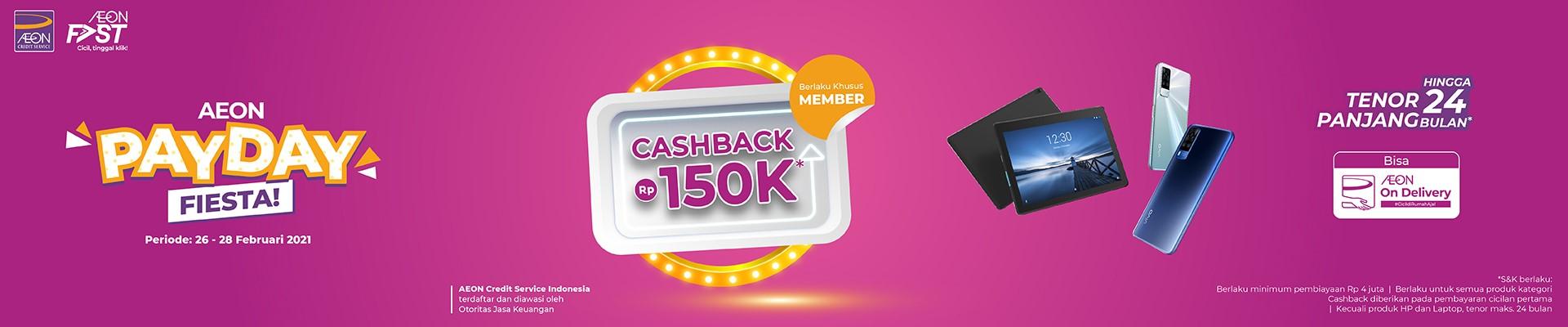 Ajukan dan Dapatkan Cashback AEON PayDay Fiesta Rp 150RIBU sampai dengan 28 Februari 2021