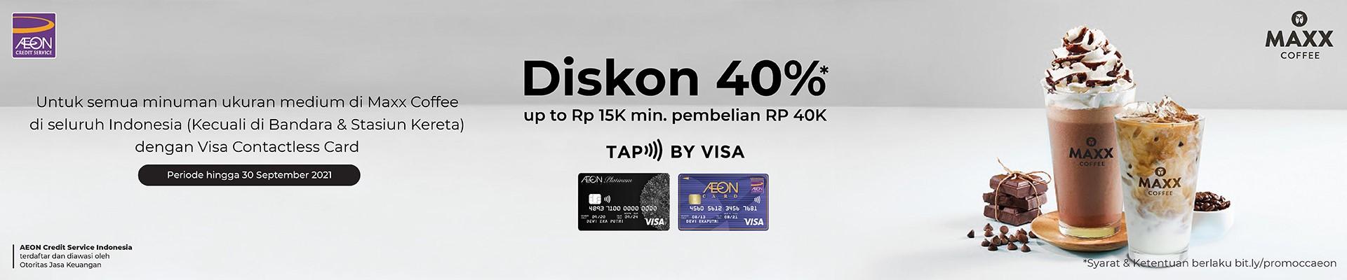 Visa Epic Experiences Diskon 40% di Maxx Coffee dengan Kartu Kredit AEON Contactless