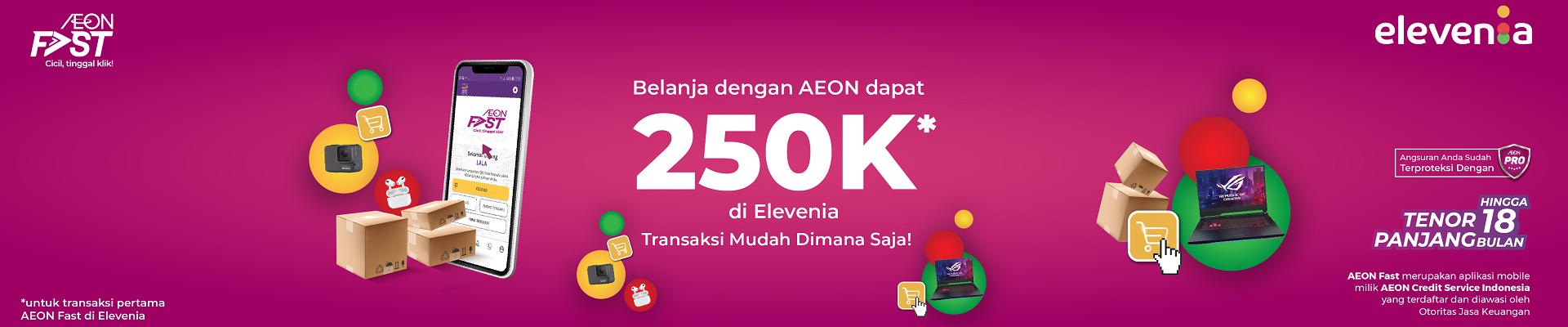 Dapatkan Cashback 250K di Elevenia dengan AEON Fast